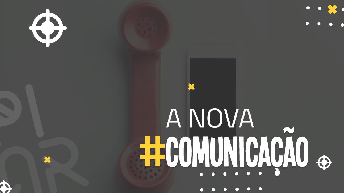 A COMUNICAÇÃO DA NOVA DÉCADA